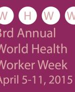 Welcome to World Health Worker Week 2015!